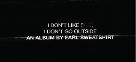 "Review: Earl Sweatshirt – ""I Don't Like S–, I Don't Go Outside"""
