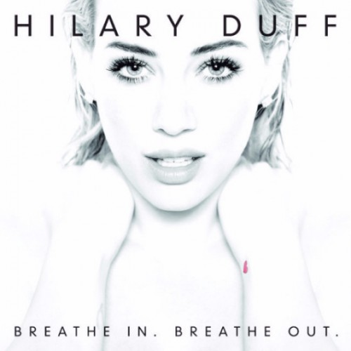 Hilary-Duff-Breathe-In-Breathe-Out-560x560