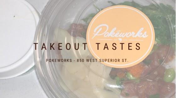 Takeout Tastes: Pokeworks